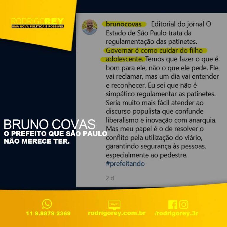 Bruno Covas, o prefeito que São Paulo não merece ter.